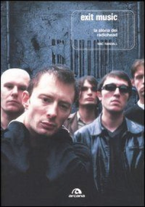 Exit music - La storia dei Radiohead