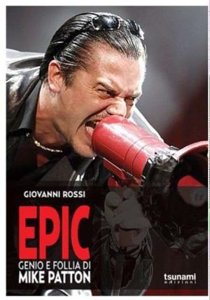 Epic - Genio e follia di Mike Patton