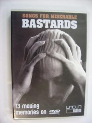 Songs for miserable bastards