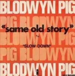 Same old story/Slow down
